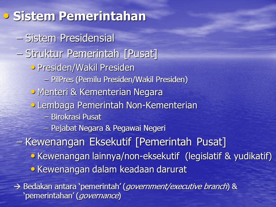 Sistem Pemerintahan Sistem Presidensial Struktur Pemerintah [Pusat]